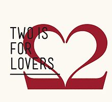 2 IS FOR LOVERS - TYPOGRAPHY EDITION - CASLON by Gaia Scaduto Cillari