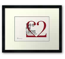 2 IS FOR LOVERS - TYPOGRAPHY EDITION - DIDOT Framed Print