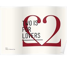 2 IS FOR LOVERS - TYPOGRAPHY EDITION - DIDOT Poster