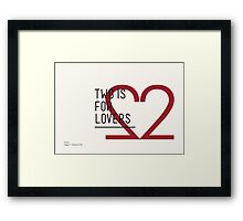 2 IS FOR LOVERS - TYPOGRAPHY EDITION - FUTURA Framed Print