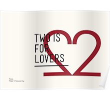 2 IS FOR LOVERS - TYPOGRAPHY EDITION - FUTURA Poster