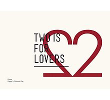 2 IS FOR LOVERS - TYPOGRAPHY EDITION - FUTURA Photographic Print