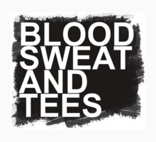 Blood, sweat and tees by invictus3