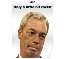 Farage - Only a little bit racist Poster