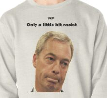Farage - Only a little bit racist Pullover