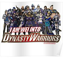 I am WEI into Dynasty Warriors Poster