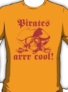 Pirates arrr cool! T-Shirt