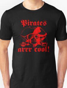 Pirates arrr cool! T-Shirt