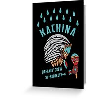 Kachina Breakin' Crew Greeting Card