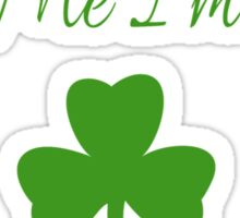 Kiss me I'm Irish. Sticker
