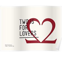 2 IS FOR LOVERS - TYPOGRAPHY EDITION - TIMES NEW ROMAN Poster