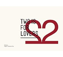 2 IS FOR LOVERS - TYPOGRAPHY EDITION - HELVETICA Photographic Print