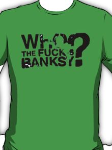 Who is Banksy T-Shirt