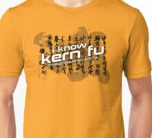 I know Kern Fu Unisex T-Shirt