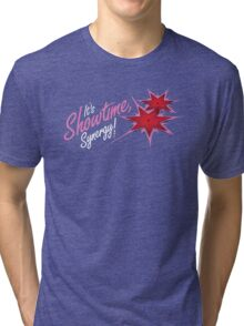 It's Showtime, Synergy! Tri-blend T-Shirt