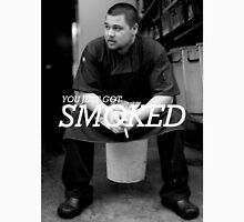 You Just Got Smoked T-Shirt
