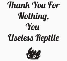 Thank you for nothing, you useless reptile Kids Clothes