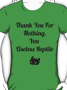 Thank you for nothing, you useless reptile T-Shirt