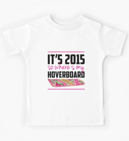 where's my hoverboard marty mcfly? Kids Tee