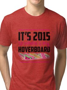 where's my hoverboard marty mcfly? Tri-blend T-Shirt