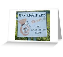 Mrs Baggit says Take Your Litter Home Greeting Card