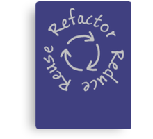 Reduce, Reuse, Refactor Canvas Print