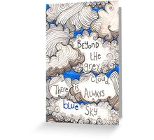Beyond the grey cloud Greeting Card