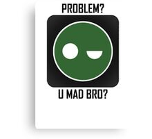 Superintendent PROBLEM? UMADBRO? Canvas Print