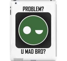 Superintendent PROBLEM? UMADBRO? iPad Case/Skin