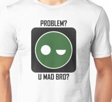 Superintendent PROBLEM? UMADBRO? Unisex T-Shirt
