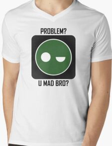 Superintendent PROBLEM? UMADBRO? Mens V-Neck T-Shirt