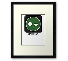 Superintendent PROBLEM? Framed Print