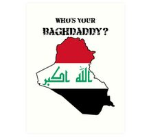 Who's Your Baghdaddy? (Flag) Art Print