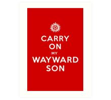 Carry on (My wayward son) Art Print