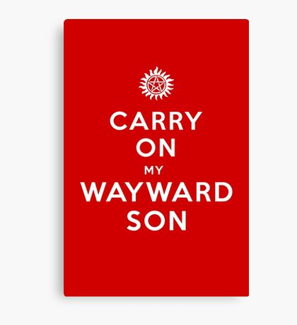Carry on (My wayward son) Canvas Print
