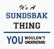 It's a SUNDSBAK thing, you wouldn't understand !! T-Shirt