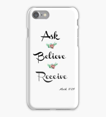 Ask * Believe * Receive  iPhone Case/Skin
