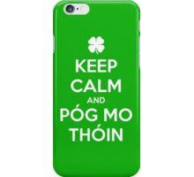 Keep Calm and Póg Mo Thóin iPhone Case/Skin