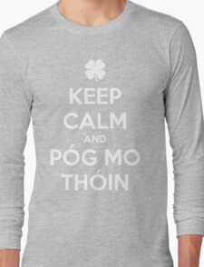Keep Calm and Póg Mo Thóin Long Sleeve T-Shirt