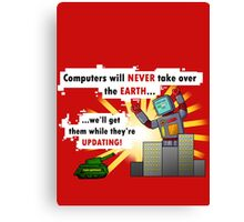 Why Computers will never take over... Canvas Print