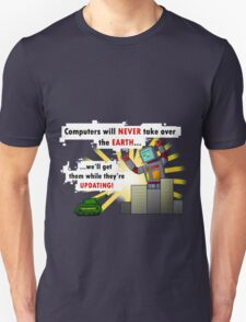 Why Computers will never take over... T-Shirt