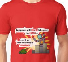 Why Computers will never take over... Unisex T-Shirt
