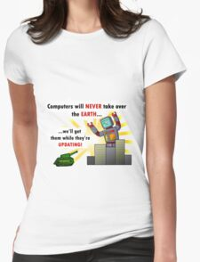 Why Computers will never take over... Womens Fitted T-Shirt
