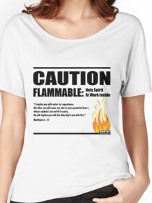 Caution Flammable Women's Relaxed Fit T-Shirt
