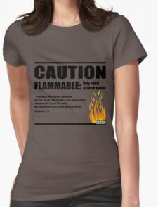 Caution Flammable Womens Fitted T-Shirt