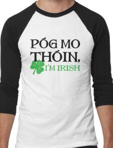 Póg Mo Thóin - I Am Irish Men's Baseball ¾ T-Shirt