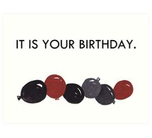 It is your birthday Art Print