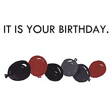 It is your birthday Photographic Print