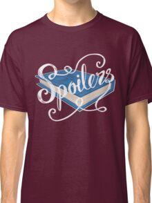Spoilers.... Classic T-Shirt