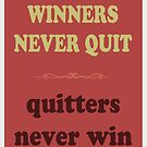 WINNERS NEVER QUIT quitters never win by ImageMonkey